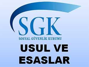 SGK 2014 VE ÖNCESİ USUL VE ESASLAR