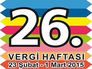 26. Vergi Haftası, 23 Şubat - 1 Mart 2015 Tarihleri Arasında Tüm Yurtta Kutlanıyor.