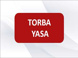 TORBA YASA RESMİ GAZETEDE YAYINLANDI